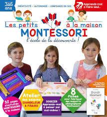 Les petits Montessori à la maison : l'école de la découverte! : créativité, autonomie, confiance en soi | Derouet, Marina. Directeur de publication